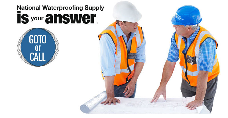 National Waterproofing Supply is your answer.